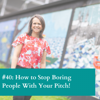 Stop boring people with your sales pitch