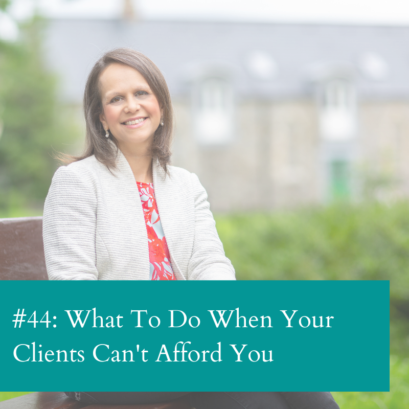 What to do if clients can not afford you