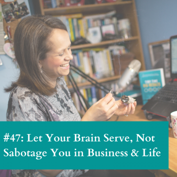 Let your brain serve not sabotage your business