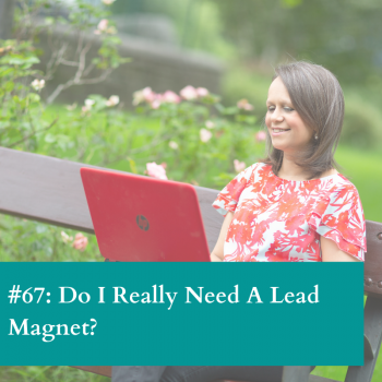 Do I need a lead magnet